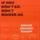 Bernice Johnson Reagon : If You Don't Go Don't Hinder Me (paperback)