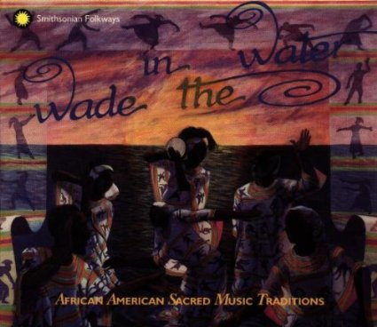 Wade in the Water Box Set (4 CD Set)